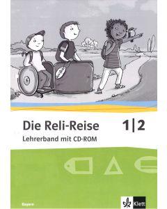 Die Reli-Reise 1/2 (Lehrerband mit CD-ROM)